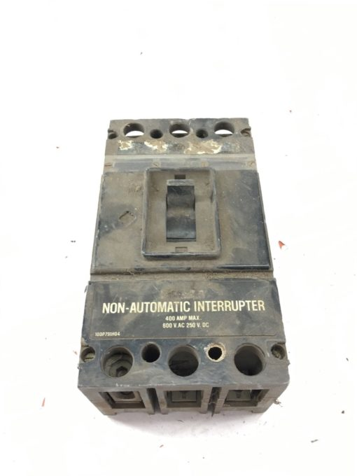 USED CUTLER-HAMMER 400A 600VAC 250VDC NON AUTOMATIC INTERRUPTER 100P791H04A B312 1